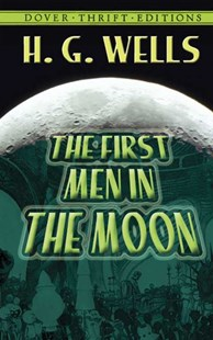 First Men in the Moon by H. G. WELLS, H. G. Wells (9780486414188) - PaperBack - Fantasy