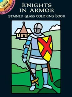 Knights in Armor Stained Glass Coloring Book by A. G. SMITH, A. G. Smith (9780486416151) - PaperBack - Non-Fiction Art & Activity