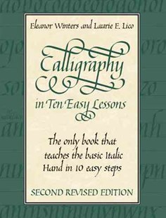 Calligraphy in Ten Easy Lessons by ELEANOR WINTERS, Eleanor Winters, Laurie E. Lico (9780486418049) - PaperBack - Art & Architecture Art Technique