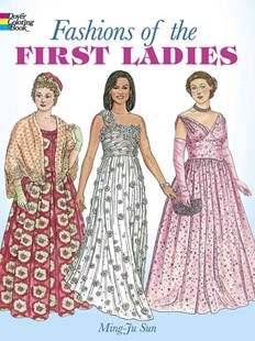 Fashions of the First Ladies by MING-JU SUN, Ming-Ju Sun (9780486418681) - PaperBack - Non-Fiction Art & Activity