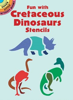 Fun with Cretaceous Dinosaurs Stencils