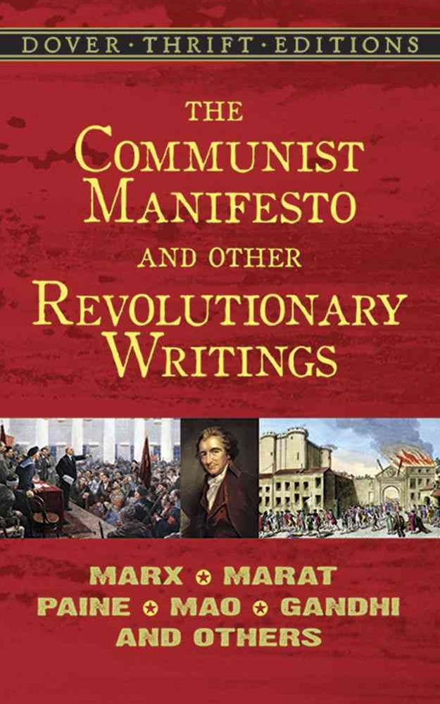Communist Manifesto and Other Revolutionary Writings: Marx, Marat, Paine, Mao Tse Tung, Gandhi and Others