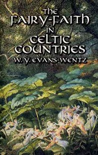 Fairy-Faith in Celtic Countries by W. Y. EVANS-WENTZ, W. Y. Evans-Wentz (9780486425221) - PaperBack - History