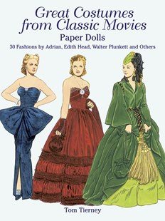 Great Costumes from Classic Movies Paper Dolls by TOM TIERNEY, Tom Tierney (9780486427720) - PaperBack - Art & Architecture Fashion & Make-Up