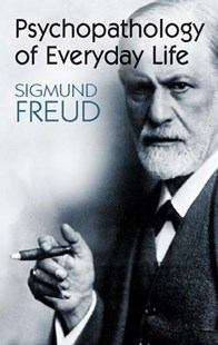 Psychopathology of Everyday Life by SIGMUND FREUD, A. A. Brill (9780486428611) - PaperBack - Social Sciences Psychology