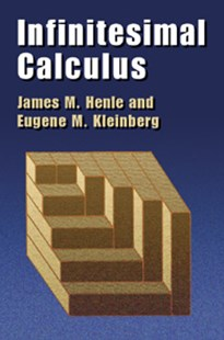 Infinitesimal Calculus by James M. Henle, Eugene M. Kleinberg, Mathematics (9780486428864) - PaperBack - Science & Technology Mathematics