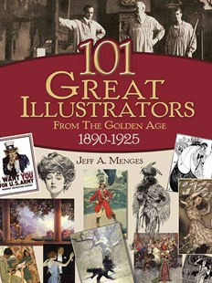 101 Great Illustrators from the Golden Age, 1890-1925 by JEFF A MENGES (9780486430812) - PaperBack - Art & Architecture Art Technique