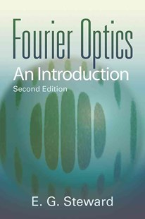 Fourier Optics by E. G. STEWARD, E. G. Steward (9780486435046) - PaperBack - Science & Technology Physics
