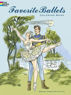 Favorite Ballets Coloring Book by BRENDA SNEATHEN MATTOX (9780486436463) - PaperBack - Non-Fiction Art & Activity