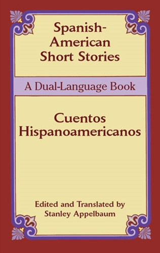 Spanish-American Short Stories / Cuentos hispanoamericanos