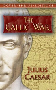 Gallic War by JULIUS CAESAR, H. J. Edwards (9780486451077) - PaperBack - History Ancient & Medieval History