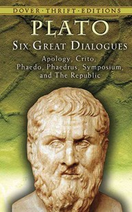 Six Great Dialogues: Apology, Crito, Phaedo, Phaedrus, Symposium, The Republic by PLATO, Benjamin Jowett (9780486454658) - PaperBack - Philosophy Ancient