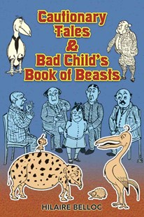 Cautionary Tales and Bad Child's Book of Beasts by HILAIRE BELLOC, B. T. B. (9780486467856) - PaperBack - Children's Fiction Older Readers (8-10)