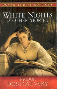 White Nights and Other Stories by FYODOR DOSTOYEVSKY, Constance Garnett (9780486469485) - PaperBack - Classic Fiction