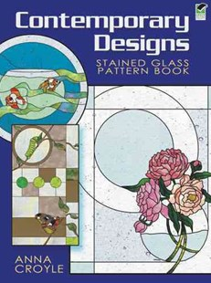 Contemporary Designs Stained Glass Pattern Book by ANNA CROYLE (9780486471761) - PaperBack - Non-Fiction Art & Activity