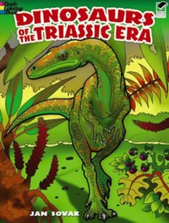 Dinosaurs of the Triassic Era