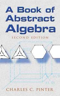 Book of Abstract Algebra by CHARLES C PINTER (9780486474175) - PaperBack - Science & Technology Mathematics