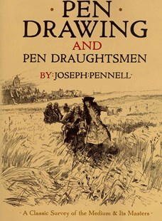 Pen Drawing and Pen Draughtsmen by JOSEPH PENNELL (9780486475424) - PaperBack - Art & Architecture Art Technique
