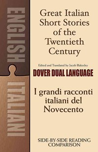 Great Italian Short Stories of the Twentieth Century / I grandi racconti italiani del Novecento by JACOB BLAKESLEY (9780486476315) - PaperBack - Modern & Contemporary Fiction General Fiction