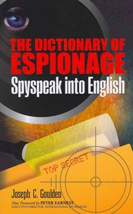 Dictionary of Espionage by JOSEPH GOULDEN, Peter Earnest (9780486483481) - PaperBack - Military