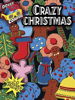 3-D Coloring Book--Crazy Christmas