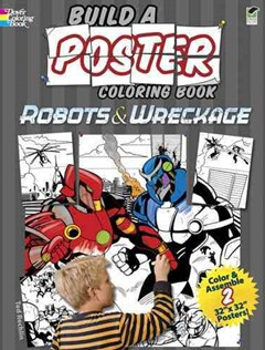 Build a Poster Coloring Book--Robots and Wreckage