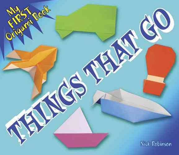 My First Origami Book -- Things That Go