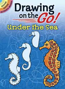 Drawing on the Go! Under the Sea by BARBARA SOLOFF LEVY, Activity Books (9780486488837) - PaperBack - Non-Fiction Animals