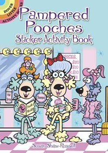 Pampered Pooches Sticker Activity Book by SUSAN SHAW RUSSELL (9780486489407) - PaperBack