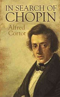 In Search of Chopin by Frederic Chopin, Cyril Clarke, Rena Clarke (9780486491073) - PaperBack - Entertainment Music General
