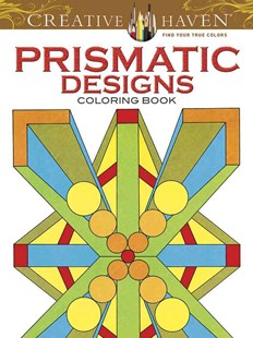 Creative Haven Prismatic Designs Coloring Book by PETER VON THENEN (9780486493121) - PaperBack - Non-Fiction Art & Activity