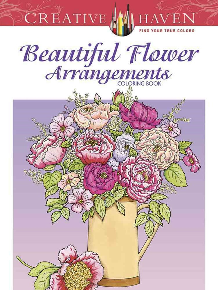 Creative Haven Beautiful Flower Arrangements Coloring Book