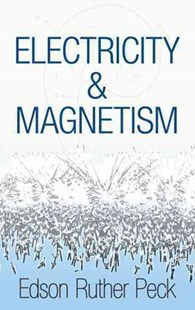 Electricity and Magnetism by EDSON R PECK (9780486493497) - PaperBack - Science & Technology Physics