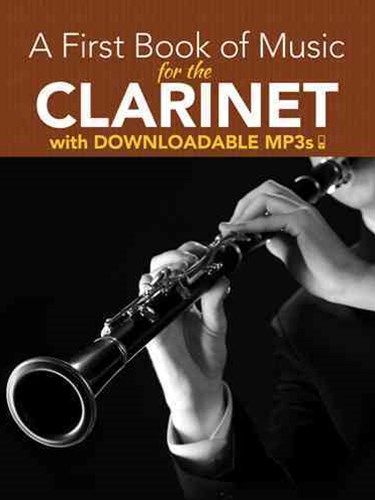 First Book of Music for the Clarinet with Downloadable MP3s