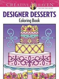Creative Haven Designer Desserts Coloring Book by EILEEN RUDISILL MILLER (9780486496320) - PaperBack - Cooking Desserts