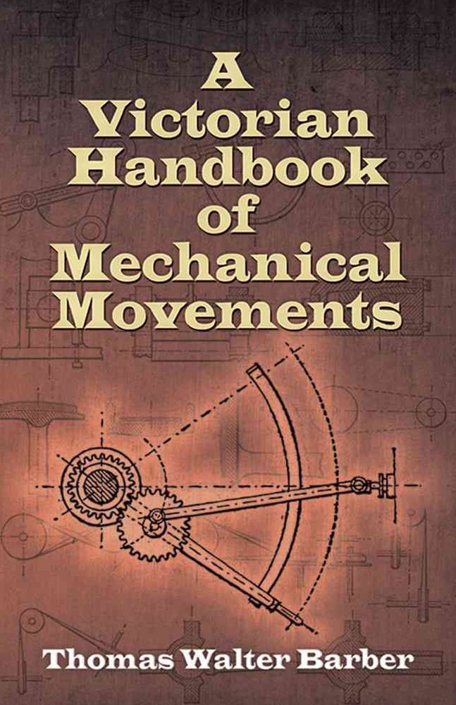 Victorian Handbook of Mechanical Movements