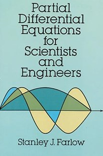 Partial Differential Equations for Scientists and Engineers by STANLEY J. FARLOW (9780486676203) - PaperBack - Science & Technology Engineering