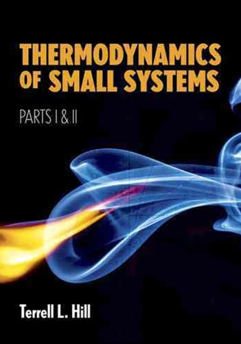 Thermodynamics of Small Systems, Parts I and II
