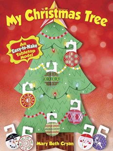 My Christmas Tree: An Easy-to-Make Tabletop Model by MARY BETH CRYAN (9780486777757) - PaperBack - Non-Fiction Art & Activity