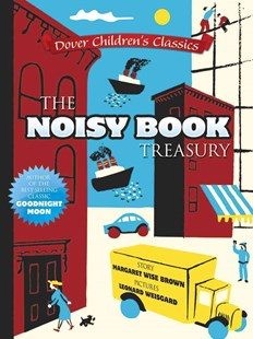 Noisy Book Treasury by MARGARET WISE BROWN, Leonard Weisgard (9780486780283) - PaperBack - Children's Fiction Classics