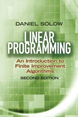 Linear Programming: An Introduction to Finite Improvement Algorithms
