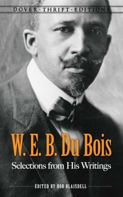 (ebook) W. E. B. Du Bois: Selections from His Writings