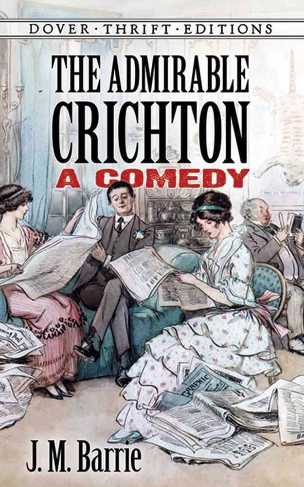 Admirable Crichton: A Comedy