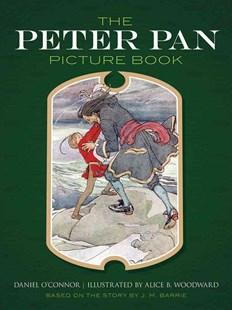 Peter Pan Picture Book by ALICE B WOODWARD, Daniel O'Connor, J. M. Barrie (9780486794303) - PaperBack - Children's Fiction Classics