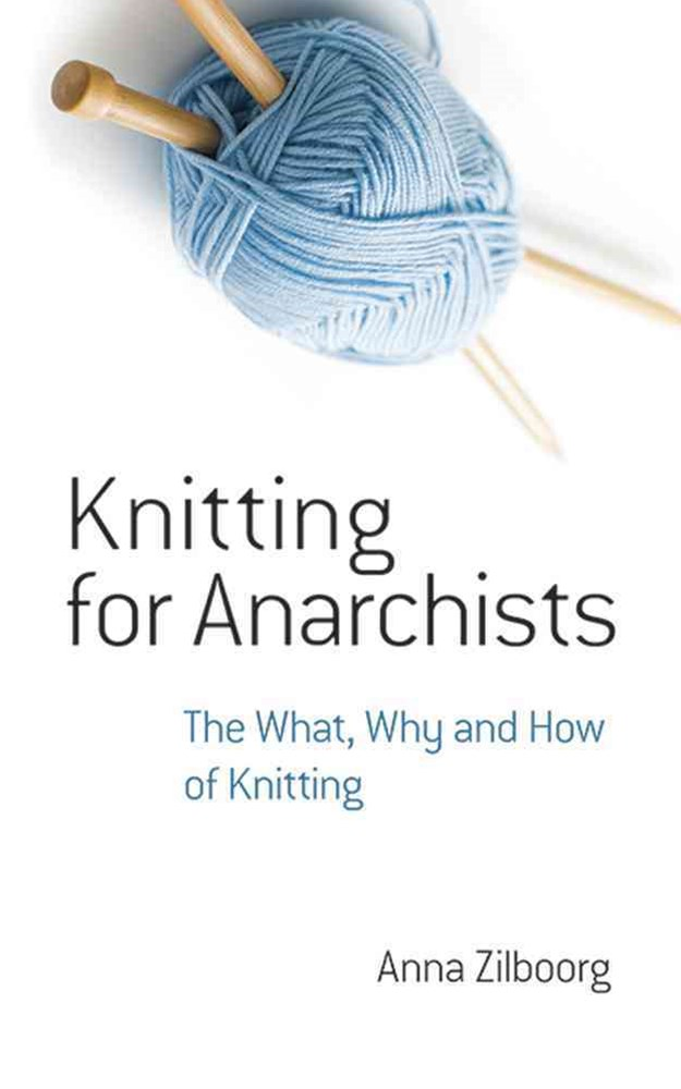 Knitting for Anarchists