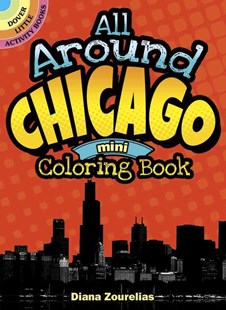 All Around Chicago Mini Coloring Book by DIANA ZOURELIAS (9780486797502) - PaperBack - Non-Fiction Art & Activity