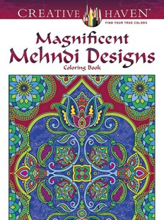 Creative Haven Magnificent Mehndi Designs Coloring Book by MARTY NOBLE (9780486797915) - PaperBack - Non-Fiction Art & Activity