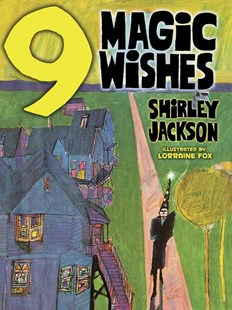 Nine Magic Wishes by SHIRLEY JACKSON, Lorraine Fox (9780486798080) - PaperBack - Children's Fiction Intermediate (5-7)