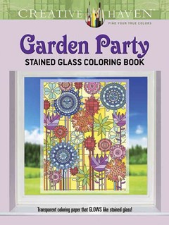 Creative Haven Garden Party Stained Glass Coloring Book