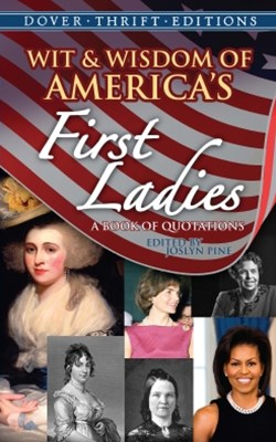 Wit and Wisdom of America's First Ladies